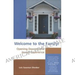 Welcome to the Family!, Opening Doors to the Jewish Experience by Lois Sussman Shenker, 9781883991418.