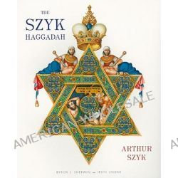 The Szyk Haggadah, Freedom Illuminated by Arthur Szyk, 9780810997530.