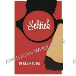 Schtick by Kevin Coval, 9781608462704.
