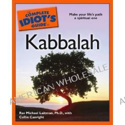 The Complete Idiot's Guide to Kabbalah by Rav Michael Laitman, 9781592575428.