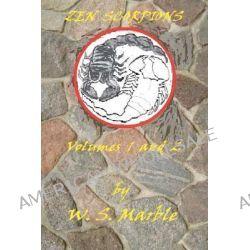 Zen Scorpions by W S Marble, 9781468050776.