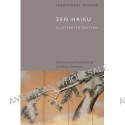 Zen Haiku by Jonathan Clements, 9780711236516.