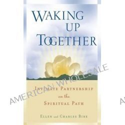 Waking Up Together, Intimate Partnership on the Spiritual Path by Ellen Brix, 9780861713950.