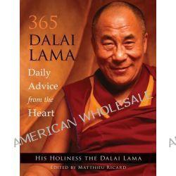 365 Dalai Lama, Daily Advice from the Heart by Dalai Lama, 9781571746818.