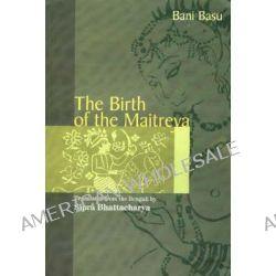 Birth of the Maitreya by Bani Basu, 9788185604619.