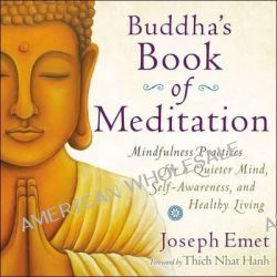 Buddha's Book of Meditation, Mindfulness Practices for a Quieter Mind, Self-Awareness, and Healthy Living by Joseph Emet, 9780399172625.