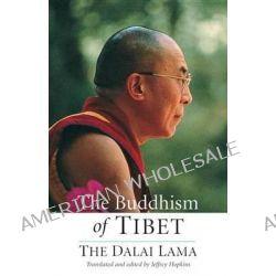 Buddhism of Tibet, The Dalai Lama by Dalai Lama XIV, 9781559391856.