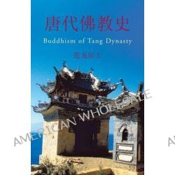 "Buddhism of Tang Dynasty, Buddhism of Tang Dynasty by ee e 'a ...aGBP"", 9781466990609."