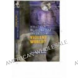 Buddhism for a Violent World, A Christian Reflection by Elizabeth J. Harris, 9780334046103.