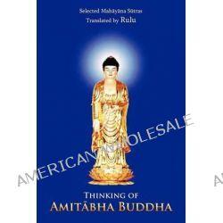Thinking of Amit Bha Buddha by Rulu, 9781468540895.