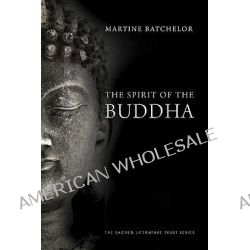The Spirit of the Buddha by Martine Batchelor, 9780300164077.