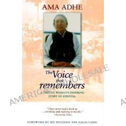 The Voice That Remembers, A Tibetan Woman's Inspiring Story of Survival by Ama Adhe, 9780861711499.