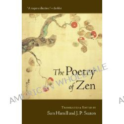 The Poetry of Zen by Sam Hammill, 9781590304259.
