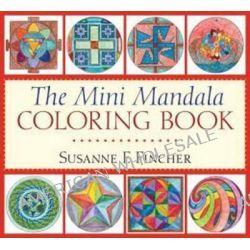 The Mini Mandala Coloring Book by Susanne F. Fincher, 9781611801767.