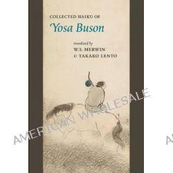 Collected Haiku of Yosa Buson by Yosa Buson, 9781556594267.