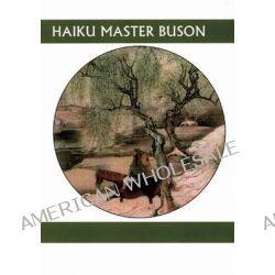 Haiku Master Buson by Edith Shiffert, 9781893996816.
