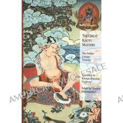 Great Kagyu Masters, The Golden Lineage Treasury by Khenpo Konchog Gyeltsen, 9781559392440.