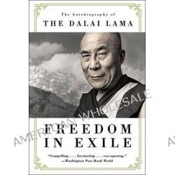 Freedom in Exile, The Autobiography of the Dalai Lama by His Holiness Tenzin Gyatso The Dalai Lama, 9780060987015.