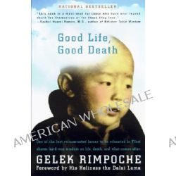 Good Life, Good Death by Gelek Rimpoche, 9781573229524.