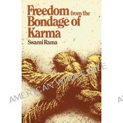 Freedom from the Bondage of Karma by Swami Rama, 9780893890315.