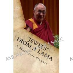 Jewels from a Lama, A Multi-Year, Weekly Planner by R Pasinski, 9781478309598.