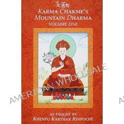 Karma Chakmes Mountain Dharma, Volume 1 by Khenpo Karthar Rinpoche, 9780974109206.