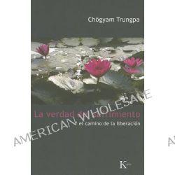 La Verdad del Sufrimiento y el Camino de la Liberacion, Y El Camino de La Liberacion by Chogyam Trungpa, 9788472457454.