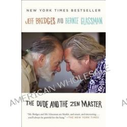 The Dude and the Zen Master by Jeff Bridges, 9780142180525.