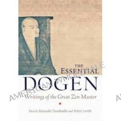 The Essential Dogen, Writings of the Great ZEN Master by Eihei Dogen, 9781611800418.