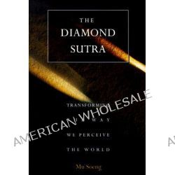 The Diamond Sutra, Transforming the Way We Perceive the World by Mu Soeng, 9780861711604.