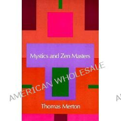 Mystics and Zen Masters by Thomas Merton, 9780374520014.