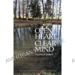 Open Heart, Clear Mind by Thubten Chodron, 9780937938874.