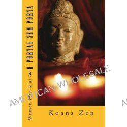 O Portal Sem Porta, Koans Zen by Wumen Hui-K'Ai, 9781493687978.