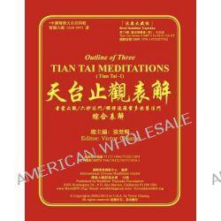 Outline of Three Tian Tai Meditations by Rev Zhi Yi Shi, 9781475257762.