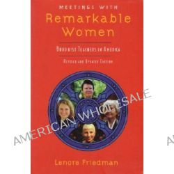 Meetings with Remarkable Women, Buddhist Teachers in America by Lenore Friedman, 9781570624742.