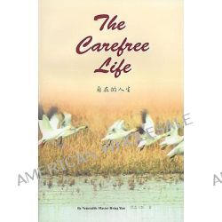 The Carefree Life, Dharma Words by Hsing Yun, 9781929192045.
