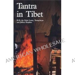 Tantra in Tibet, Wisdom of Tibet Series by H.H. the Dalai Lama Tsong-Ka-Pa, 9780937938492.