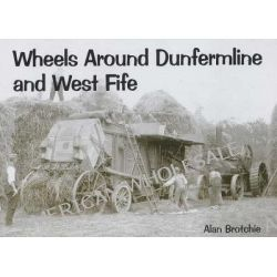 Wheels Around Dunfermline and West Fife by Alan Brotchie, 9781840333329.