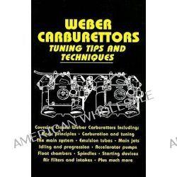 Weber Carburettors Tuning Tips and Techniques, Tuning Tips and Techniques by John Passini, 9781855207592.