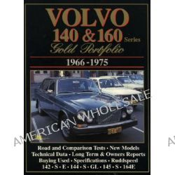 Volvo 140-160 Series Gold Portfolio 1966-1975, Gold Portfolio 1966-1975 by R. M. Clarke, 9781855203280.
