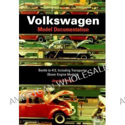 Volkswagon Model Documentation, Model Documentation: Beetle to 412, Including Transporter (Boxer Engine Models) by Joachim Kuch, 9780837600789.