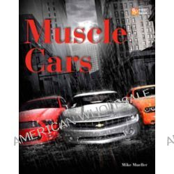 Muscle Cars by Mike Mueller, 9780760338377.