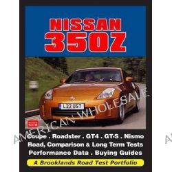 Nissan 350Z, A Brooklands Road Test Portfolio by R. M. Clarke, 9781855209640.