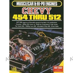 Musclecar and Hi-Po Chevy 454 and 512, Musclecar & Hi-Po Engines by R. M. Clarke, 9781855200999.