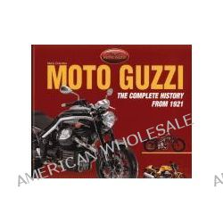 Moto Guzzi Motorcycles, The Complete History from 1921 by Mario Colombo, 9788879113939.