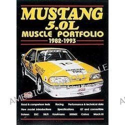 Mustang 5.0 Liter Muscle Portfolio, 1982-93, Muscle Portfolio 1982-1993 by R. M. Clarke, 9781855204751.
