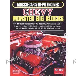 Musclecar and Hi-Po Engines Chevy Monster Big Blocks, A Comprehensive Selection of the Best and Most Informative Stories on One, or One Family of Engines by R. M. Clarke, 9781855208308.