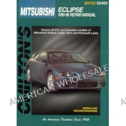 Mitsubishi Eclipse 1990-98, Eclipse 1990-98 by Chilton Editorial, 9780801989575.