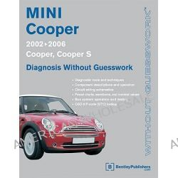 Mini Cooper-diagnosis without Guesswork 2002-2006, Cooper, Cooper S by Bentley Publishers, 9780837615714.