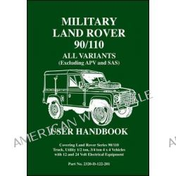 Military Land Rover 90/110 User Handbook All Variants (excluding APV and SAS), Part No. 2320-D-122-201 by R. M. Clarke, 9781855208926.